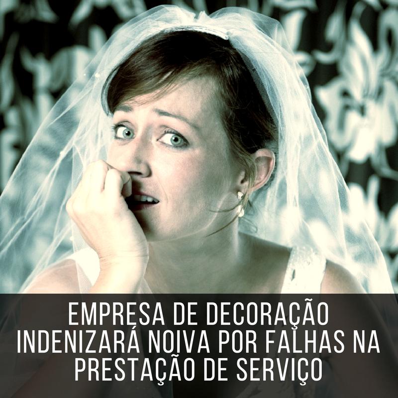 Read more about the article Empresa de decoração indenizará noiva por falhas na prestação de serviço